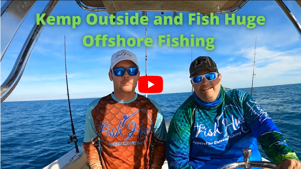Kemp Outside and Fish Huge Fishing Offshore